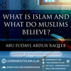 What Is Islam And What Do Muslims Believe?| Abu Fudayl|Gloucester