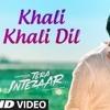 Khali Khali Dil Tera Intezaar (SongpkSongspk.com)