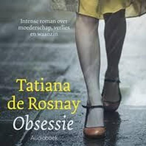 Obsessie - Tatiana de Rosnay, voorgelezen door Tanneke Hartzuiker