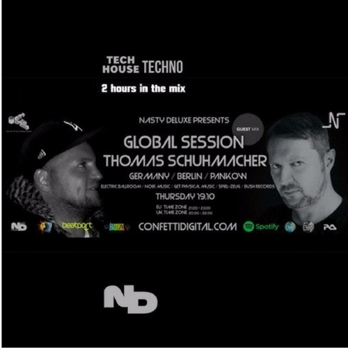 Global Session - Nasty Deluxe, Thomas Schuhmacher - Confetti Digital London - Uk