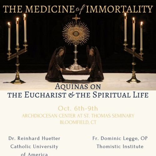Reinhard Huetter - The Presence of Christ - Aquinas on Eucharistic Transubstantiation
