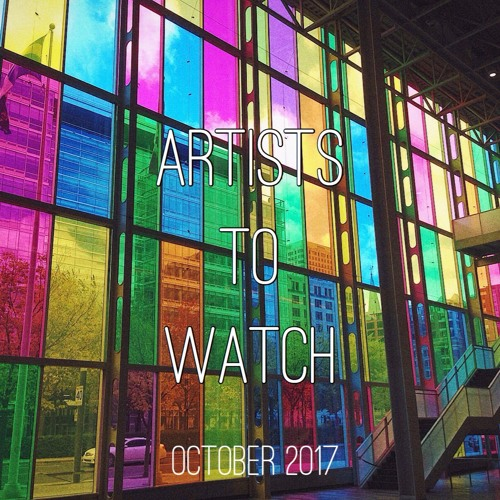 October 2017 -- Artists to Watch