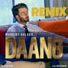 DAANG Remix - Mankirt Aulakh Ft. MixSingh & Deep Kahlon | Latest Songs 2017 |