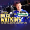 HOT AUDIO: ECU Football Great & NASCAR gas man for Martin Truex Jr., Big Ed Watkins