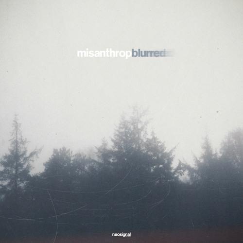 Misanthrop - Blurred EP (NSGNL016)