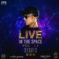 SERGIO ACOSTA - LIVE IN THE SPACE VOL II. - LIVE SET [2K17]