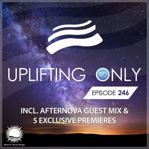 Uplifting Only 246 (incl. Afternova Guestmix) (Oct 26, 2017) [All Instrumental]