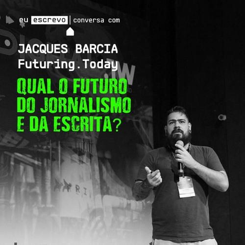 EuEscrevo conversa - Jacques Barcia e o futuro do jornalismo e da escrita