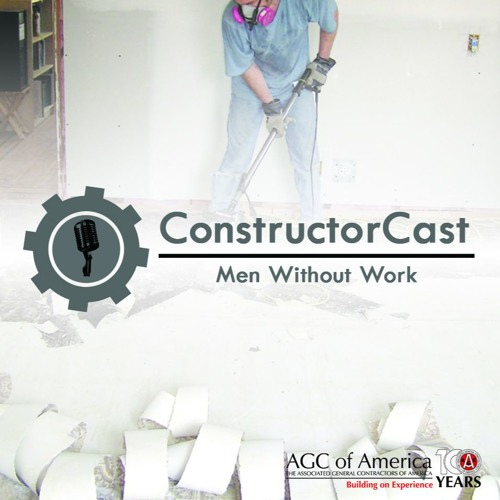 ConstructorCast: Men Without Work