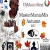 MasterManiaMix Autumn 2017(Ottobre Novembre)by DjMasterBeat