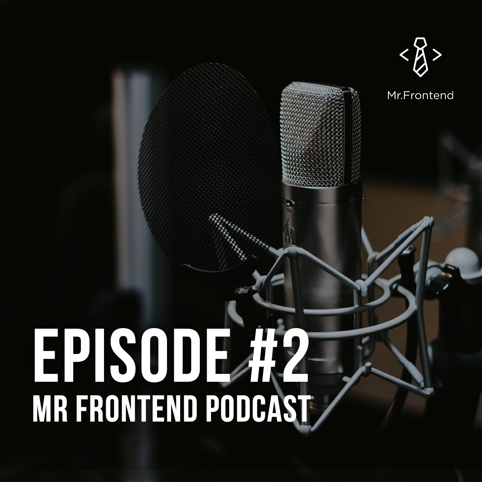 Mr Frontend - Podcast Episode #2