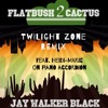 JayWalkerBlack Twilight Zone (Prod By Fumanchu) Mastered By DMF (Feat. Heidi-Marie On Accordion)