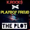Playboy Freud x K.ROCK$ - The Plot [Scraper Island]