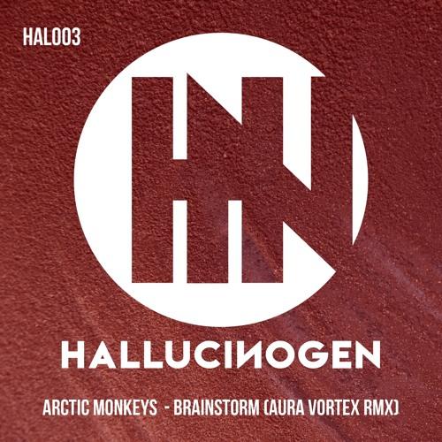 HAL003: Arctic Monkeys - Brainstorm (Aura Vortex Remix) [FREE DOWNLOAD]