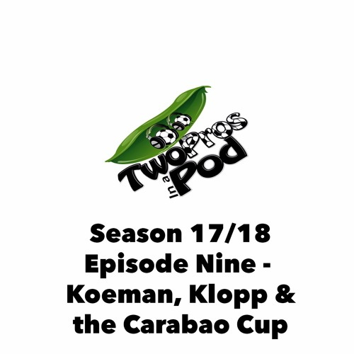 2017/18 Season Episode 9 - Koeman, Klopp & the Carabao Cup