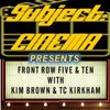 Subject:CINEMA presents Front Row Five And Ten #35 -  October 26 2017