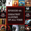 Concert Crew Podcast - Episode 44: Greatest Albums Of All-Time