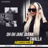 Oh Oh Jane Jaana (The Swalla Remix) - DJ Goddess (Tag)