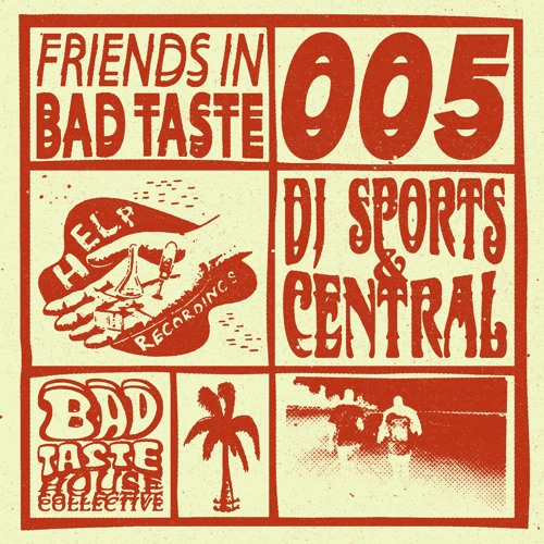Friends In Bad Taste 005 - DJ Sports & Central