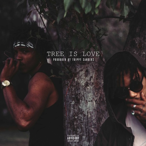 TREE IS LOVE (Produced by Trippy Sanders)