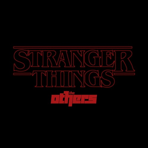 The Others - Stranger Things