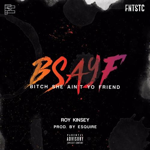 Roy Kinsey - BSAYF (Prod. Esquire)