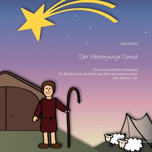 """Was ist denn da grad geschehn (aus: """"Der Hirtenjunge David"""", ein weihnachtliches Singspiel)"""