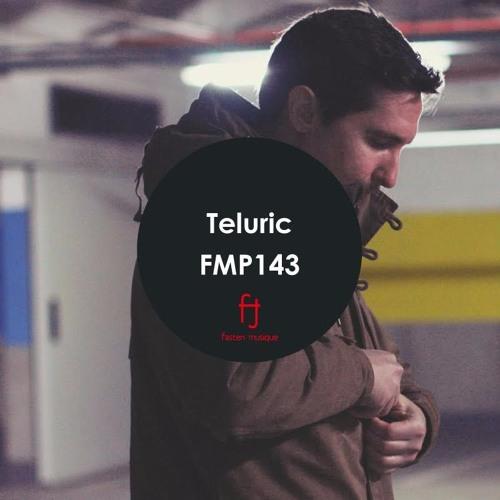 Fasten Musique Podcast 143 | Teluric