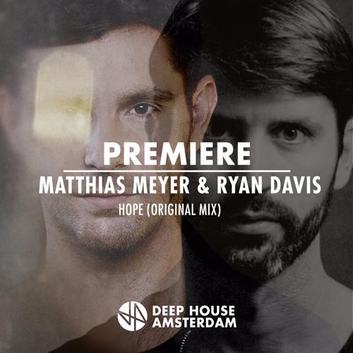 Premiere: Matthias Meyer & Ryan Davis - Hope (Original Mix)