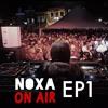 NoXa On Air Ep 1