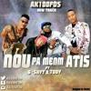 Ak100Fos Feat G-Shytt & Toby Anbakè - Nou Pa Men'm Atis [Oct.2017]