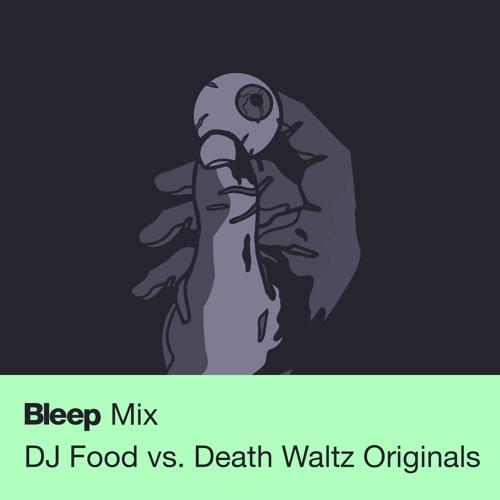 Bleep Mix // DJ Food vs. Death Waltz Originals