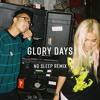 Glory Days (feat. Hayley Kiyoko)[No Sleep Remix]