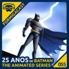 25 Anos De Batman: The Animated Series | FormigaCast 55
