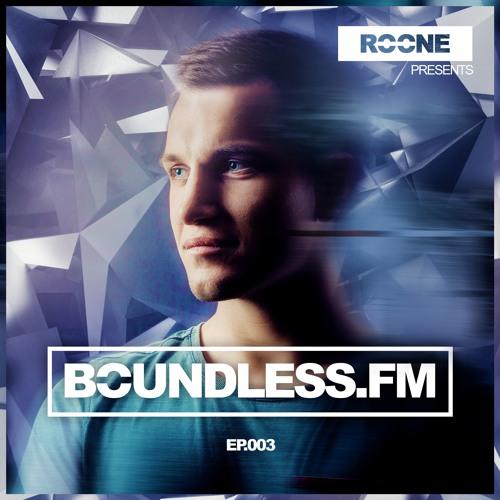 Roone pres. BoundlessFM, EP.003