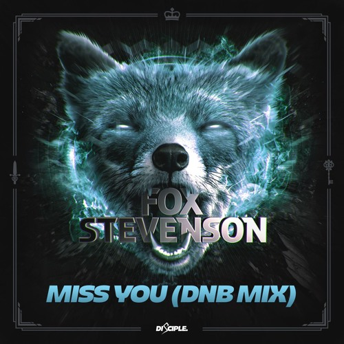 Fox Stevenson - Miss You (D&B Mix)