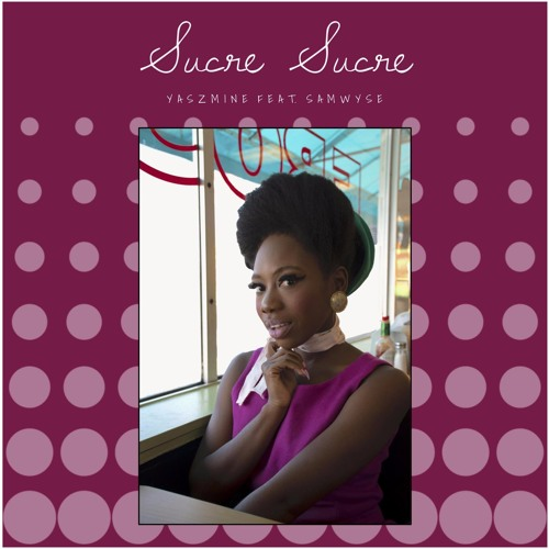 Sucre Sucre (Feat. Samwyse)