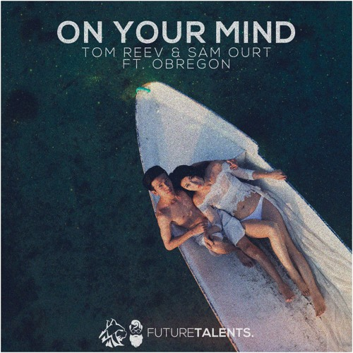 Tom Reev & Sam Ourt - On Your Mind (Ft. Obregon)