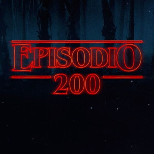 Podcast ep. 200: Stranger Things, Coco, Kate vs el Chapo vs Netflix