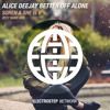 Alice DeeJay - Better Off Alone (Soren Feat. She Is Be 2017 Hard Mix)