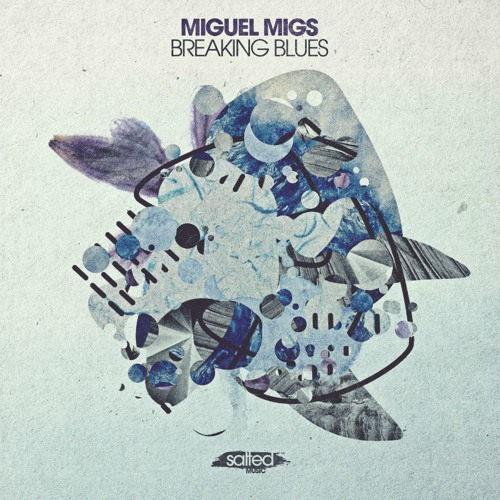 Miguel Migs - Breaking Blues (PREVIEW)