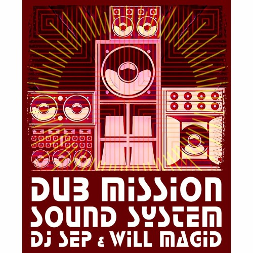 Dub Mission Sound System with DJ Sep & Will Magid at our 21st Anniversary (Free Download)