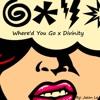 Where'd You Go X Divinity (Jason Le Mashup)
