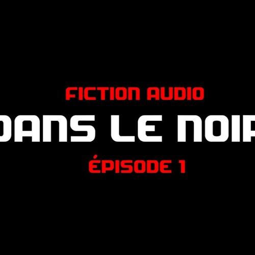 Dans le noir - Épisode 1 | Fiction audio Halloween