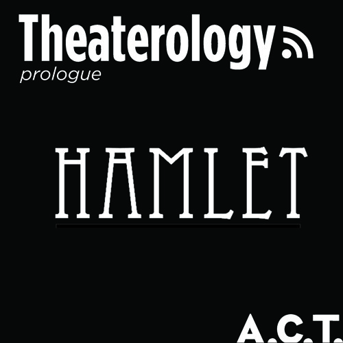An A.C.T. Prologue Discussion: Hamlet