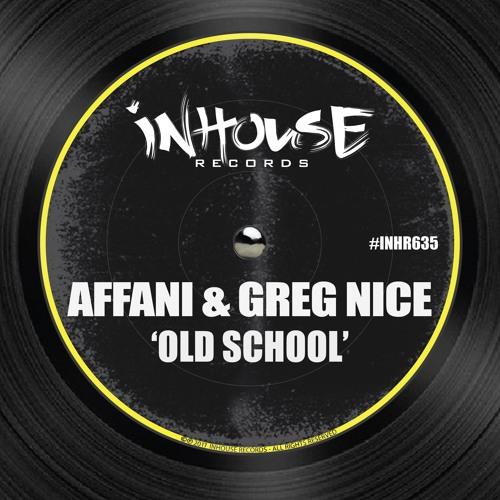 Affani & Greg Nice - Old School