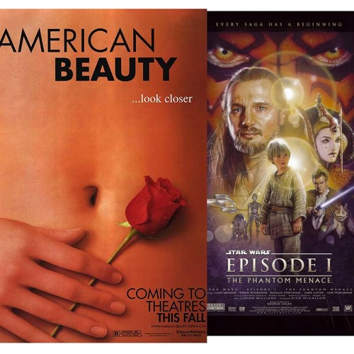 Episode 36 - Battle of 1999: Star Wars Episode I: The Phantom Menace v. American Beauty