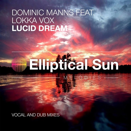 Dominic Manns feat. Lokka Vox - Lucid Dream (Vocal Mix)