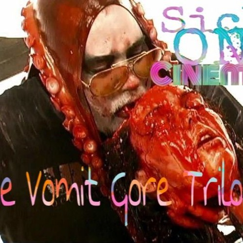 Stream The Vomit Gore Trilogy by Sick on Cinema | Listen