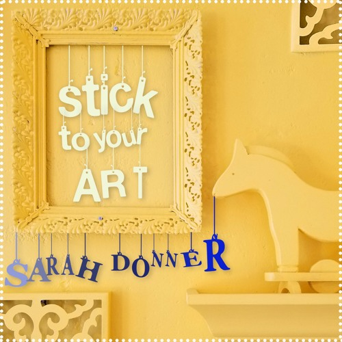 Stick To Your Art